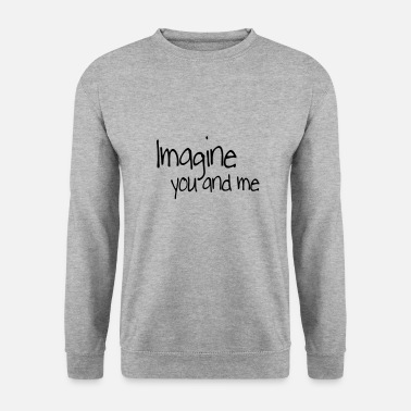 Danza imagine you and me - Men's Sweatshirt