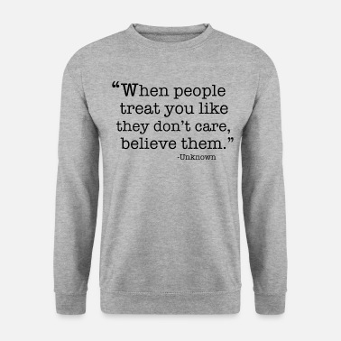 Quotes Quote - Men's Sweatshirt