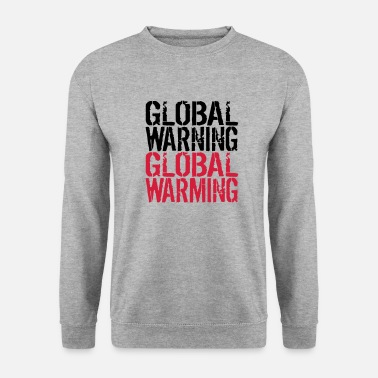 Global Global Advarsel - Global Warming - Sweatshirt unisex