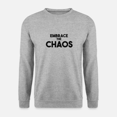 Embracement Embrace The Chaos - Unisex Sweatshirt