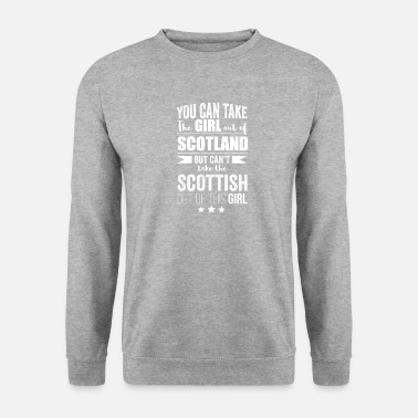 Bornandbred Can take girl out of Scotland but Can't take the - Unisex Sweatshirt