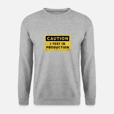 Test I test in Production Caution Sign Informatik Shirt - Männer Pullover