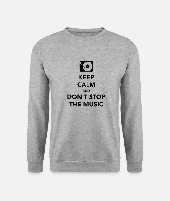 Calm Hoodies & Sweatshirts - Keep Calm - Dont Stop the Music - Unisex Sweatshirt salt & pepper
