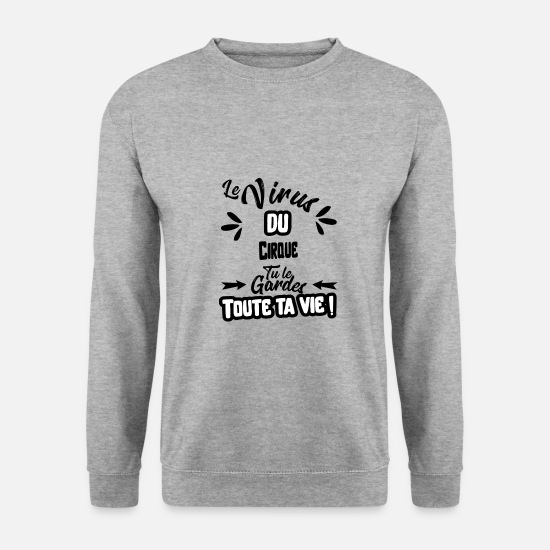 Cirque Sweat-shirts - Le virus du Cirque cadeau - Sweat-shirt Homme gris chiné