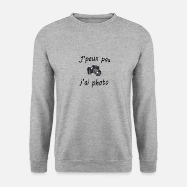 Photo j'peux pas j'ai - Sweat-shirt Unisex