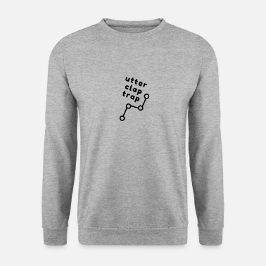 Offence utter clap trap - old school English - Unisex Sweatshirt