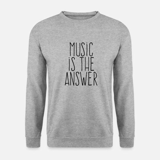 Beau Sweat-shirts - music is the answer - Sweat-shirt Homme gris chiné