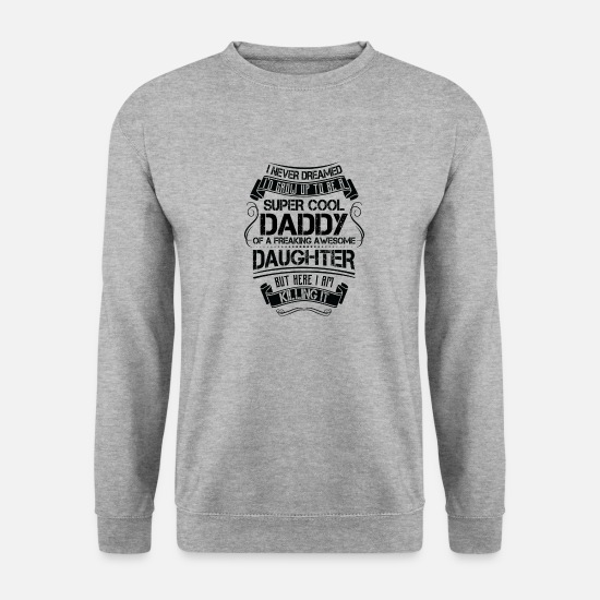 Cool Hoodies & Sweatshirts - Super Cool Daddy Of A Freaking Awesome Daughter - Unisex Sweatshirt salt & pepper