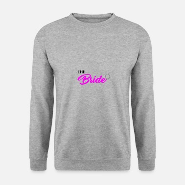 Bride The Bride - Men's Sweatshirt