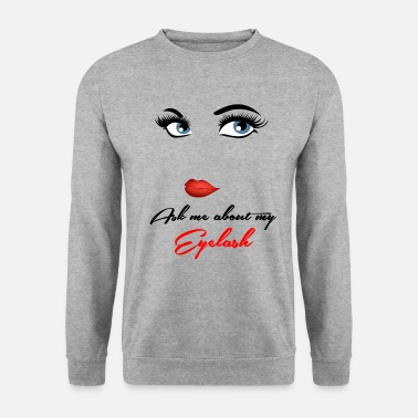 Eyelashes ask for my eyelashes - Men's Sweatshirt