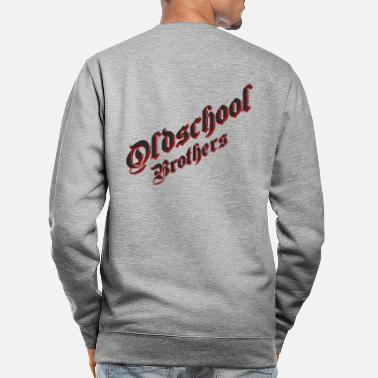 Brother Brothers brother - Unisex Sweatshirt