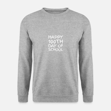 Short Speech On Teachers Day In English 100th day of School Novelty Gifts - Unisex Sweatshirt