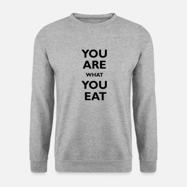 You are what you eat - Sudadera unisex
