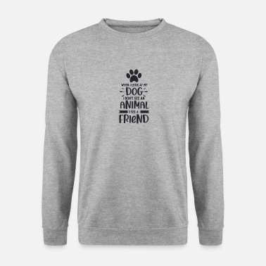 Paw When I look at my - Unisex Sweatshirt