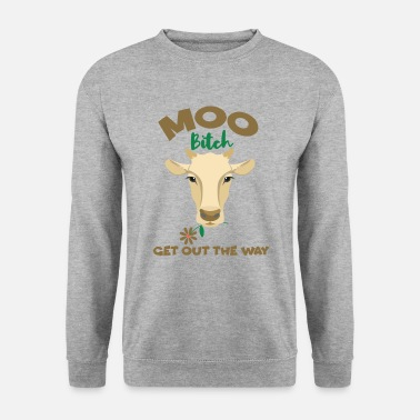 Milk Muh Cow Get Out The Way Funny Cow With Flower Cows - Unisex Sweatshirt