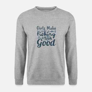 Husband Girls make fishing look good - Unisex Sweatshirt