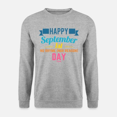 Norhymenorreasonday No Rhyme Nor Reason Day 01. September - Unisex Pullover