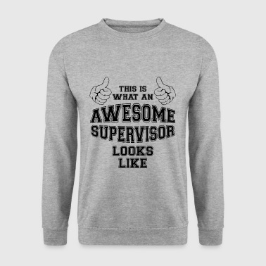 This is what an awesome supervisor looks like Gift - Men's Sweatshirt