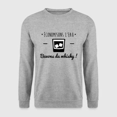 Buvons du whisky, humour,alcool,drôle,citations - Sweat-shirt Homme