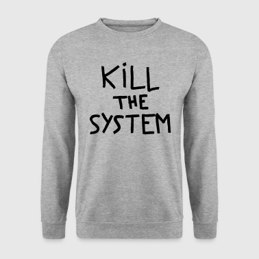 kill the system - Sweat-shirt Homme