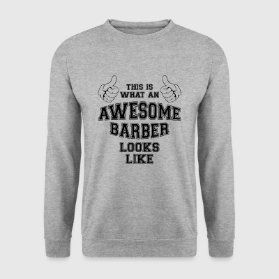 This is what an awesome barber looks like.Stylist - Men's Sweatshirt