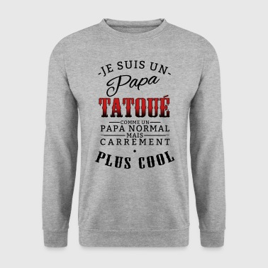 je suis un papa tatoué cool - Sweat-shirt Homme