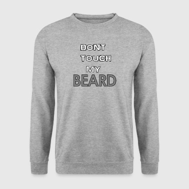 Ne touchez pas ma barbe - Sweat-shirt Homme