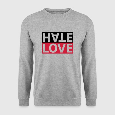 Hate Love hate love statement - Men's Sweatshirt