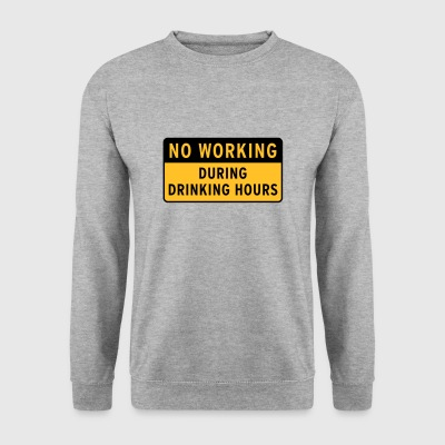 no working during drinking hour Leisure beer break - Men's Sweatshirt