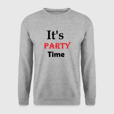 Its Party Time - Men's Sweatshirt