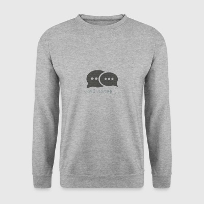 Talk about ... - Men's Sweatshirt