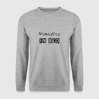 Namast'ay in Bed Gift Idea Yoga Yogi Yogini - Men's Sweatshirt