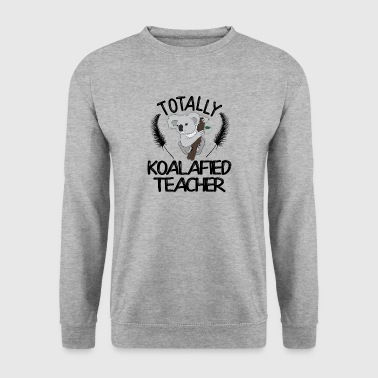 Totalement koalafied Enseignant - Sweat-shirt Homme