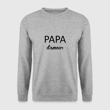 Papa d'amour - Sweat-shirt Homme