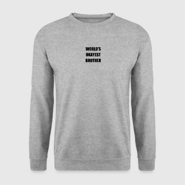 WORLD'S OKAYEST BROTHER - Männer Pullover