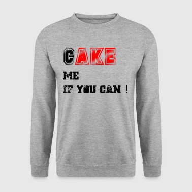 Cake_me_if_you_can3 - Sweat-shirt Homme