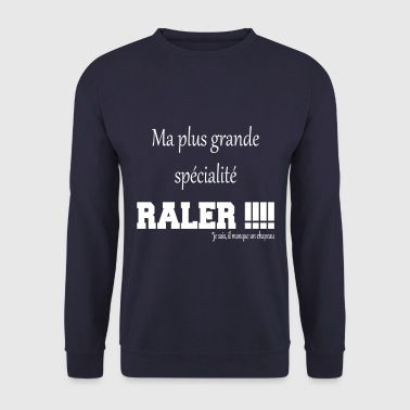 Ma grande specialite raler - Sweat-shirt Homme