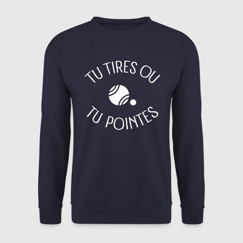 Tu Tires Ou Tu Pointes - Sweat-shirt Homme