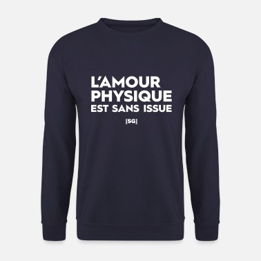 [SG] L'amour physique est sans issue - Sweat-shirt Homme