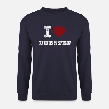 Dubstep I Love DUBSTEP vintage light - Bluza męska