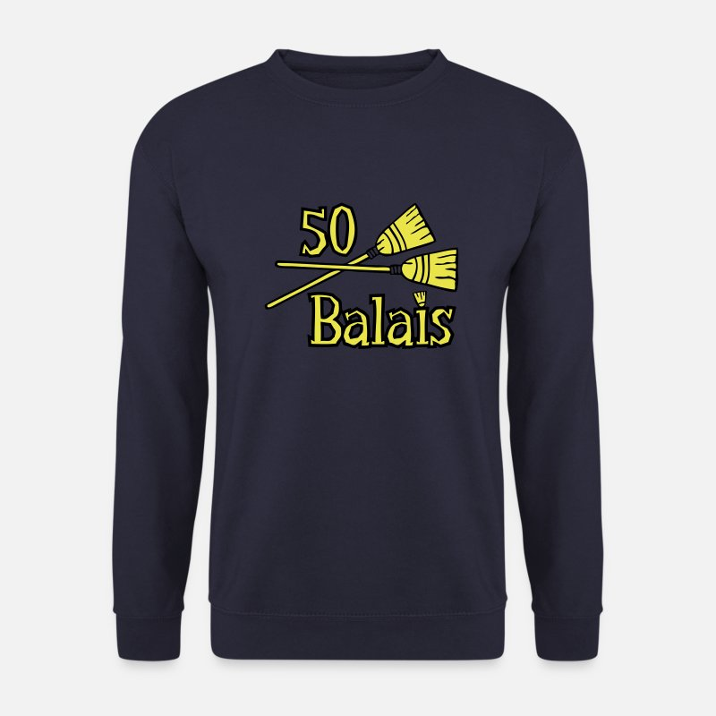 Anniversaire 50 Ans Sweat-shirts - 50 balais ans - Sweat-shirt Homme marine