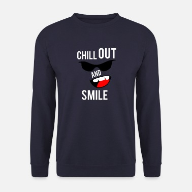 Chill out and smile - Men's Sweatshirt