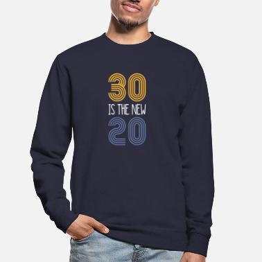 30 Is The New 20 (1989) - Unisex sweater