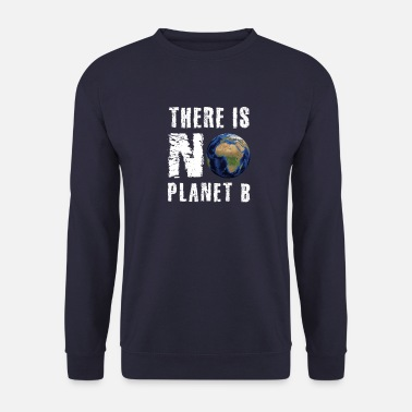 Global Gem Planet Earth Global Warming Protect No Plan B - Sweatshirt unisex