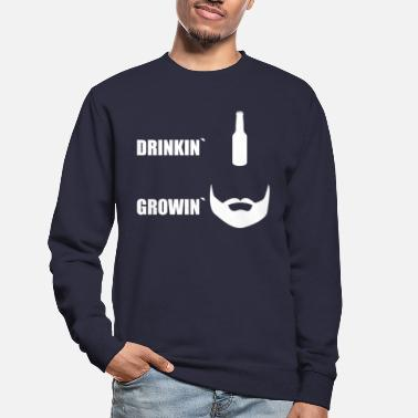 Drinkin 'bières Growin' Berry - Sweat-shirt Unisexe