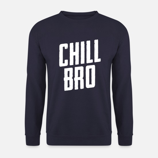 Cannabis Sweat-shirts - Chill Bro - Chill votre vie - Chill votre base - Sweat-shirt Homme marine