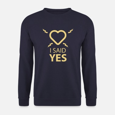 Nein &amp I SAID YES ... - Männer Pullover
