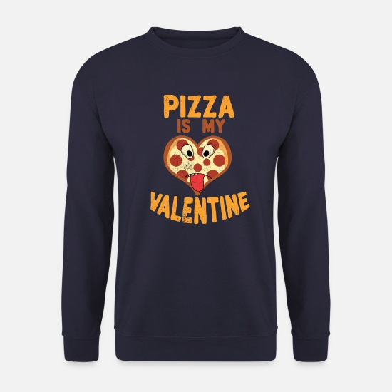 Jambon Sweat-shirts - Pizza Pizza Nouveauté Pizza is my Valentine Italian Food - Sweat-shirt Homme marine
