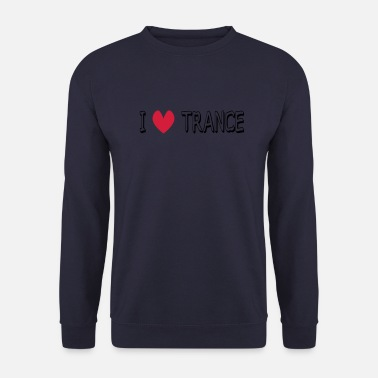 Trance I LOVE TRANCE - Unisex sweater