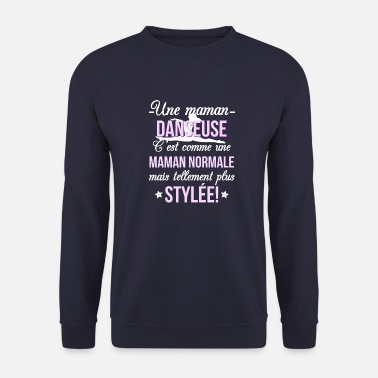 Danseuse maman DANSEUSE - Sweat-shirt Unisex